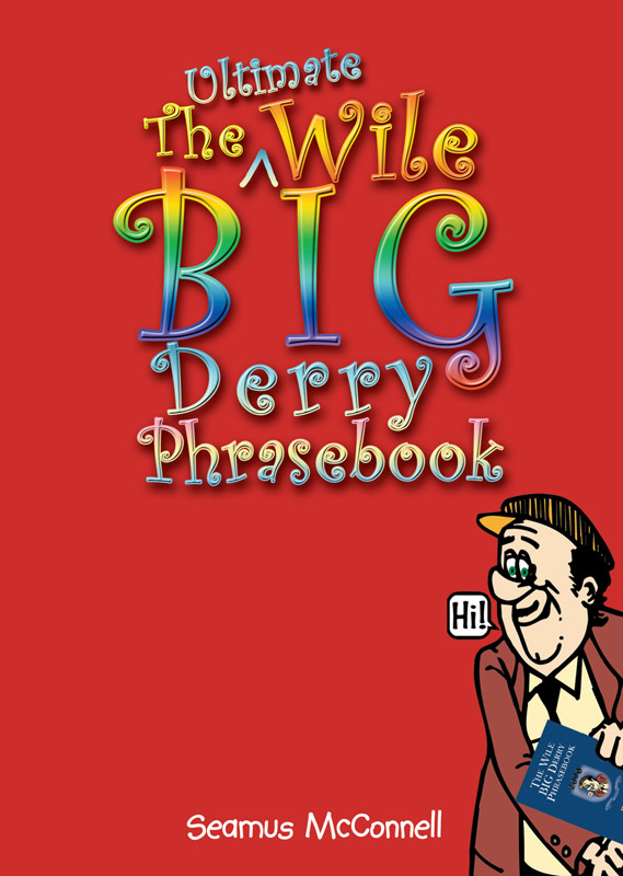 The Wile Big Derry Phrasebook